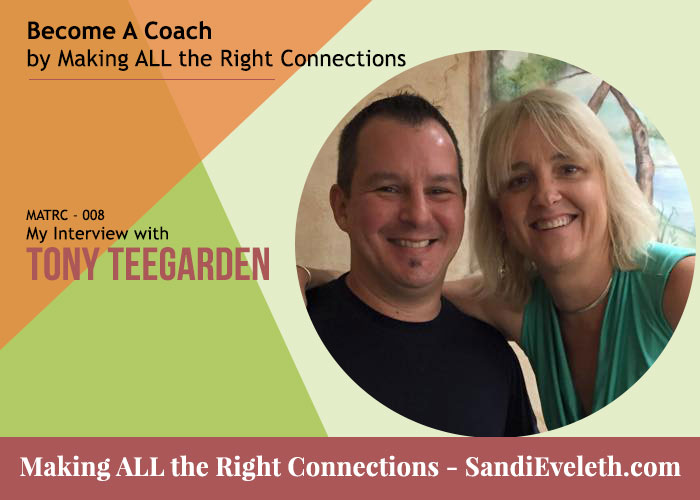 Tony Teegarden - Become a Coach by Making ALL the Right Connections