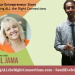 Tell Your Entrepreneur Story by Making ALL the Right Connections – My Interview with Jamil Jama, Entrepreneur Story – MATRC 018
